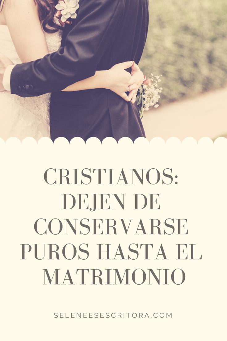 cristianos_ dejen de conservarse puros hasta el matrimonio