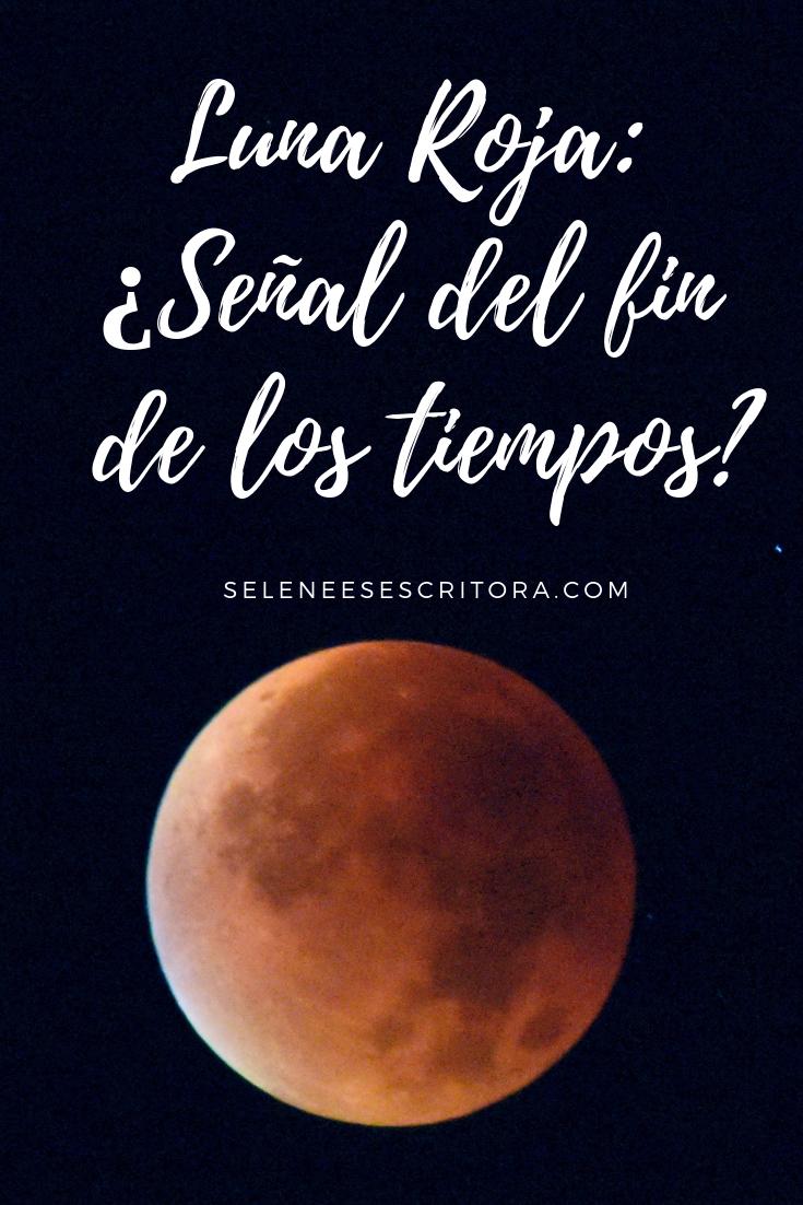 luna roja_ ¿señal del fin de los tiempos_